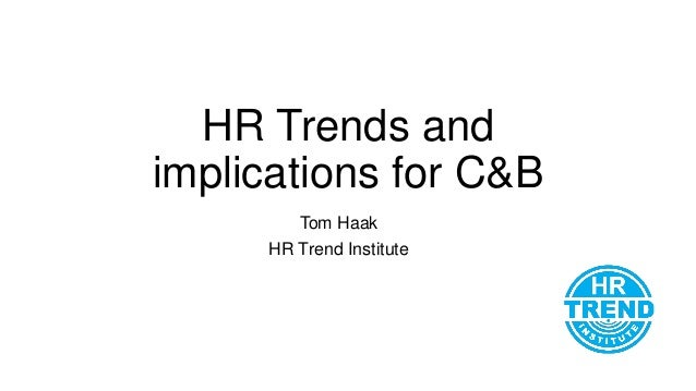 Current HR Trends and the implications for C&B