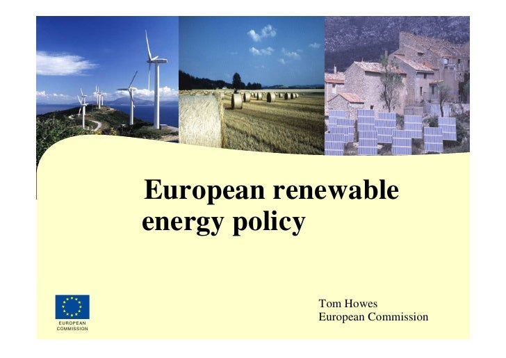 l                  European renewable                  energy policy                              Tom Howes     08/11/2011...
