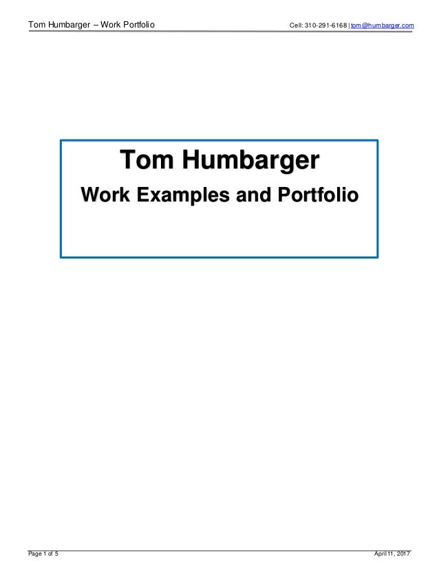Tom Humbarger – Work Portfolio Cell: 310-291-6168   tom@humbarger.com Page 1 of 5 April11, 2017 Tom Humbarger Work Example...