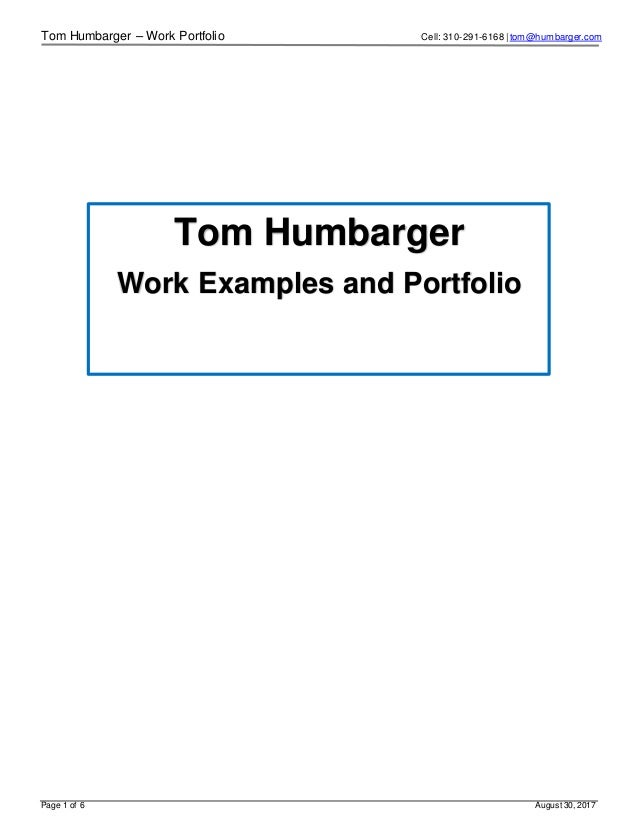 Tom Humbarger – Work Portfolio Cell: 310-291-6168 | tom@humbarger.com Page 1 of 6 August 30, 2017 Tom Humbarger Work Examp...