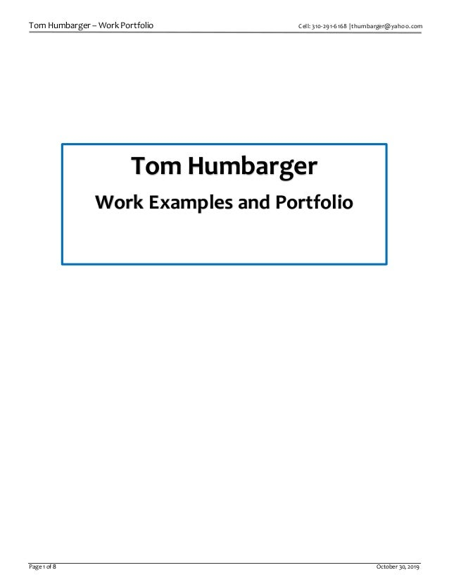 Tom Humbarger – Work Portfolio Cell: 310-291-6168 | thumbarger@yahoo.com Page 1 of 8 October 30, 2019 Tom Humbarger Work E...
