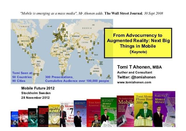"""Mobile is emerging as a mass media"", Mr Ahonen adds. The Wall Street Journal, 30 Sept 2008                               ..."