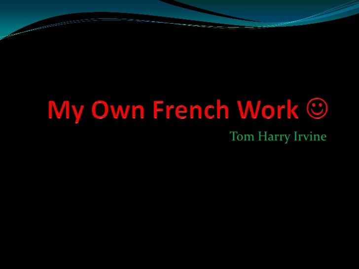 My Own French Work <br />Tom Harry Irvine<br />