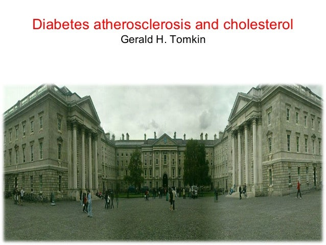 Diabetes atherosclerosis and cholesterol Gerald H. Tomkin
