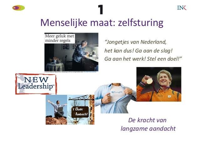 """Menselijke maat: zelfsturing                    """"Jongetjes van Nederland,                     het kan du..."""