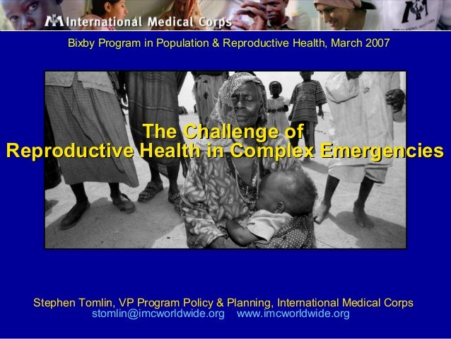 Bixby Program in Population & Reproductive Health, March 2007 Stephen Tomlin, VP Program Policy & Planning, International ...