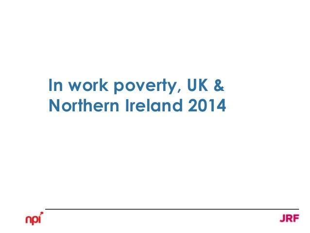 In work poverty, UK & Northern Ireland 2014