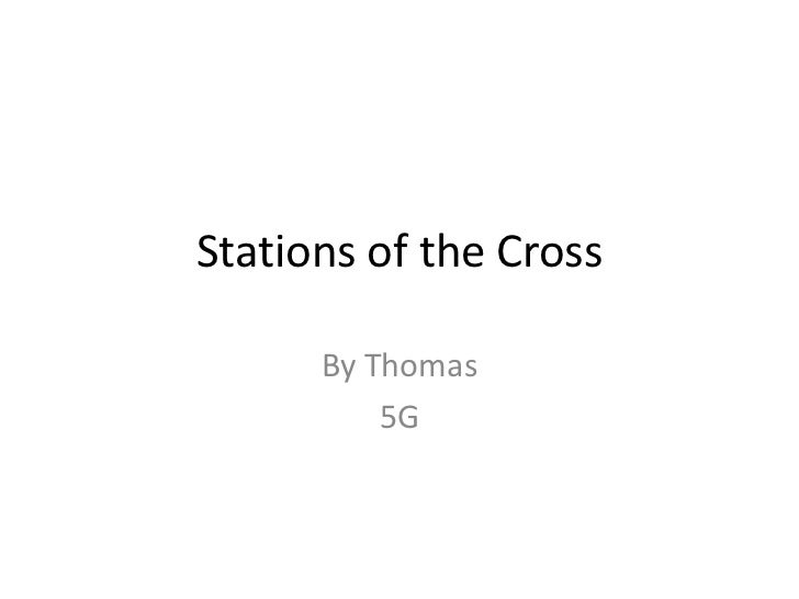 Stations of the Cross<br />By Thomas<br />5G<br />