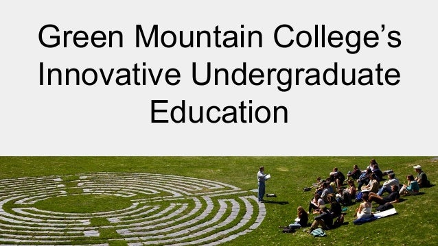 Green Mountain College's Innovative Undergraduate Education