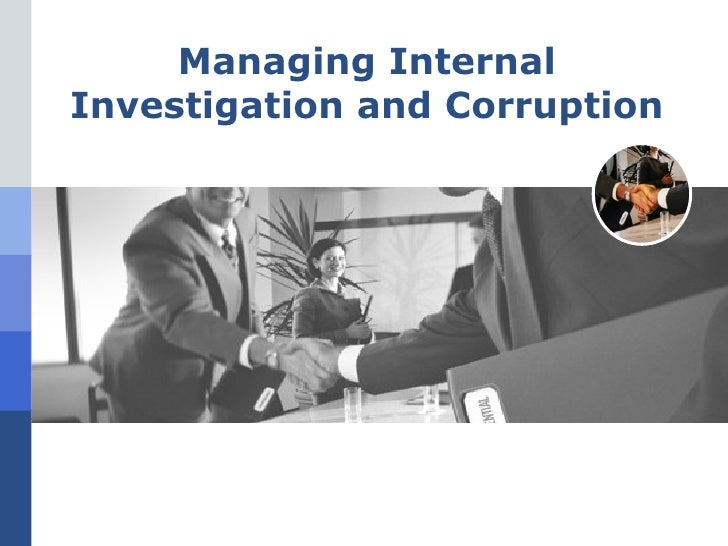 Managing Internal Investigation and Corruption