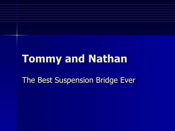 Tommy and Nathan The Best Suspension Bridge Ever