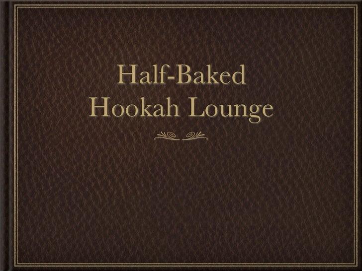 Half-BakedHookah Lounge
