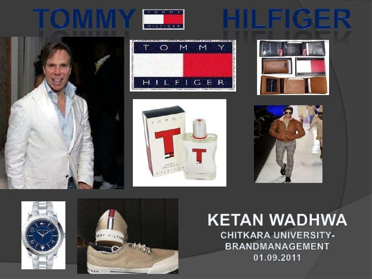 Tommy hilfiger<br />KETAN WADHWA<br />CHITKARA UNIVERSITY-BRANDMANAGEMENT<br />01.09.2011<br />