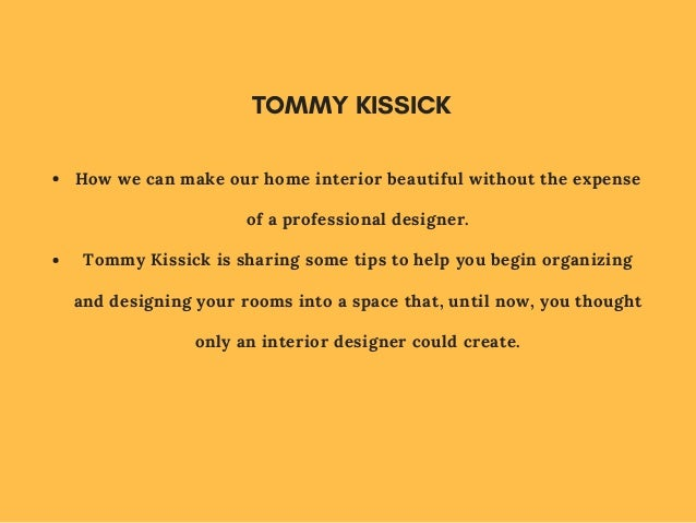 Tommy Kissick How To Make Your Home Look Like You Hired An Interior D