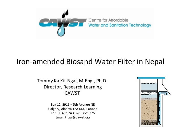 Iron-amended Biosand Water Filter in Nepal     Tommy Ka Kit Ngai, M.Eng., Ph.D.       Director, Research Learning         ...