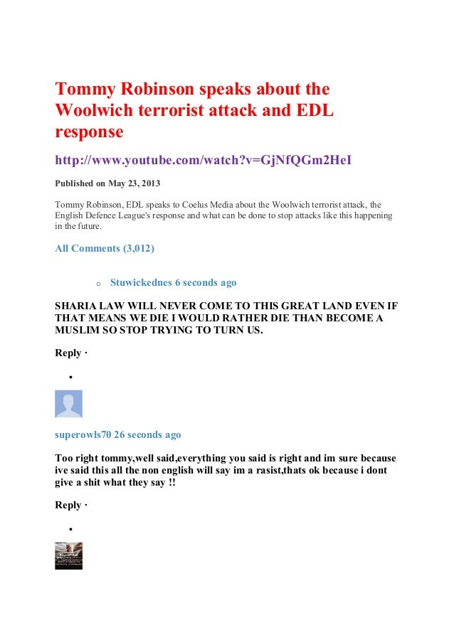 Tommy Robinson speaks about theWoolwich terrorist attack and EDLresponsehttp://www.youtube.com/watch?v=GjNfQGm2HeIPublishe...