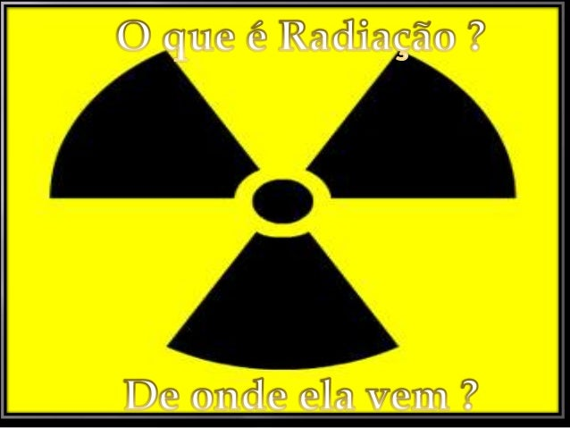     A radiação é uma forma de energia que se propaga no espaço, a partir de uma fonte emissora. No entanto, ela pode int...