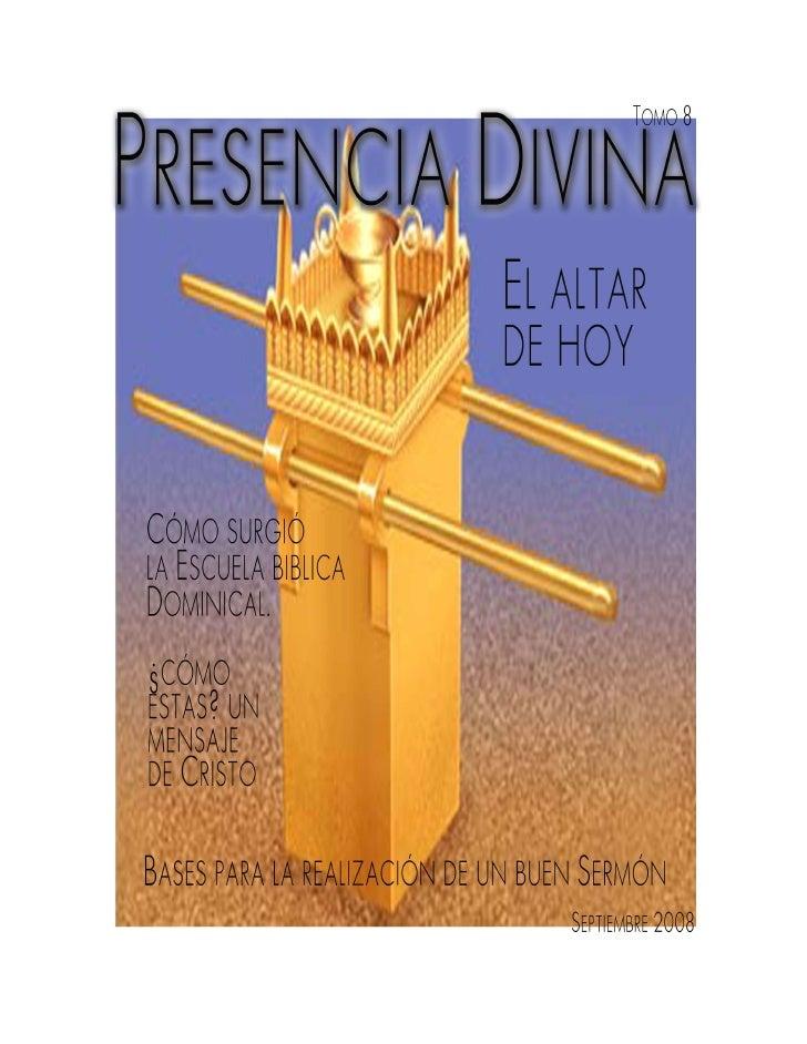 Revista Presencia Divina Volumen 8 Año 2008                                                     EL ALTAR DE HOY           ...