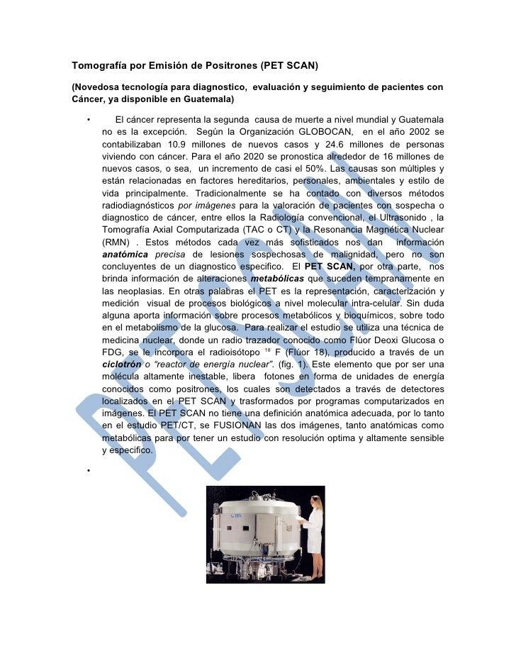 Tomografía por Emisión de Positrones (PET SCAN)(Novedosa tecnología para diagnostico, evaluación y seguimiento de paciente...