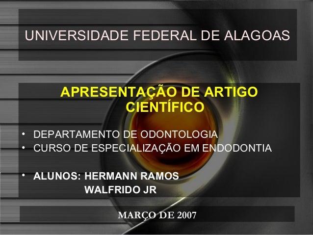 UNIVERSIDADE FEDERAL DE ALAGOAS      APRESENTAÇÃO DE ARTIGO             CIENTÍFICO• DEPARTAMENTO DE ODONTOLOGIA• CURSO DE ...