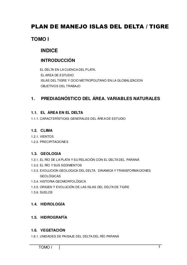 PLAN DE MANEJO ISLAS DEL DELTA / TIGRE TOMO I INDICE INTRODUCCIÓN EL DELTA EN LA CUENCA DEL PLATA. EL AREA DE ESTUDIO ISLA...