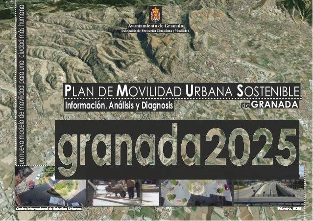 un nuevo modelo de movilidad para una ciudad más humana                        Ayuntamiento de Granada                    ...