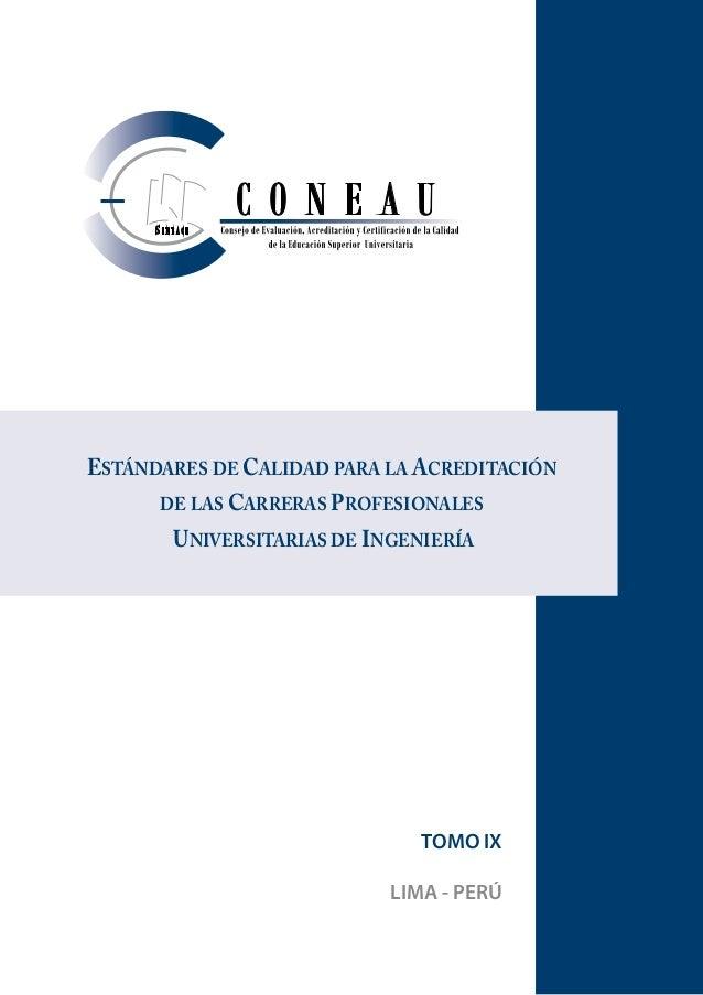 TOMO IX LIMA - PERÚ Estándares de Calidad para la Acreditación de las Carreras Profesionales Universitarias de Ingeniería