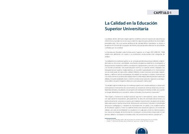 7 La Calidad en la Educación Superior Universitaria CAPÍTULO 1 La calidad, dentro del marco legal vigente, se define como ...