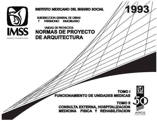 INSTITUTO MEXICANO DEL SEGURO SOCIAL  SUBDIRECCION GENERAL DE OBRAS  Y PATRIMONIO INMOBILIARIO  UNIDAD DE PROYECTOS  NORMA...
