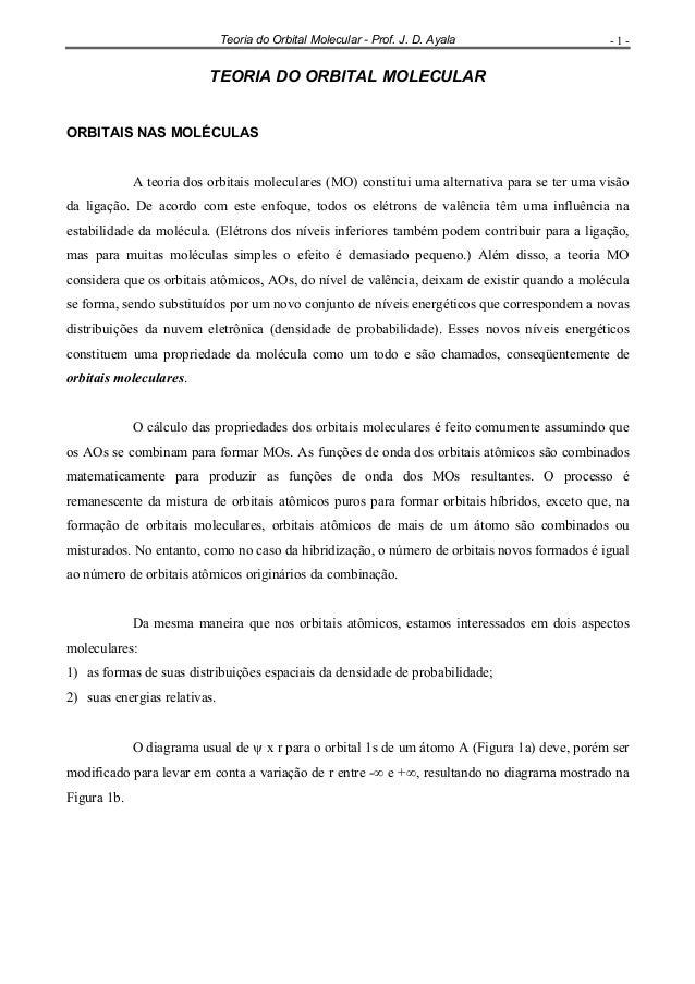 Teoria do Orbital Molecular - Prof. J. D. Ayala  -1-  TEORIA DO ORBITAL MOLECULAR ORBITAIS NAS MOLÉCULAS A teoria dos orbi...