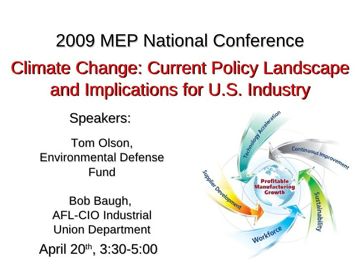April 20 th , 3:30-5:00 2009 MEP National Conference Climate Change: Current Policy Landscape and Implications for U.S. In...