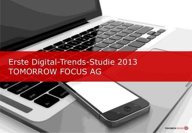 Erste Digital-Trends-Studie 2013 TOMORROW FOCUS AG