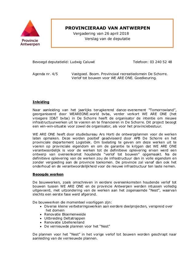 PROVINCIERAAD VAN ANTWERPEN Vergadering van 26 april 2018 Verslag van de deputatie Bevoegd deputatielid: Ludwig Caluwé Tel...