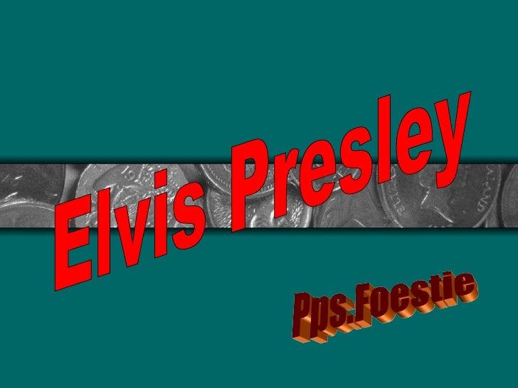 Elvis Presley Pps.Foestie