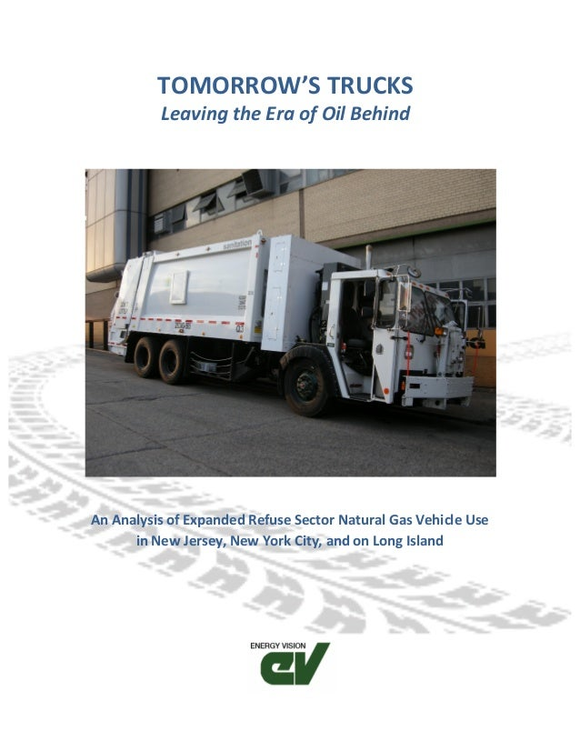TOMORROW'S	  TRUCKS	  Leaving	  the	  Era	  of	  Oil	  Behind	  	  	  	  An	  Analysis	  of	  Expanded	  Refuse	  Sector	 ...