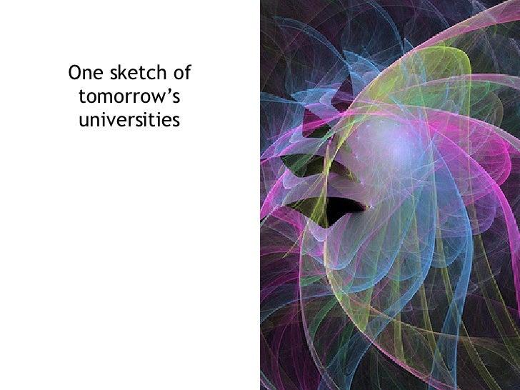 One sketch of tomorrow's universities