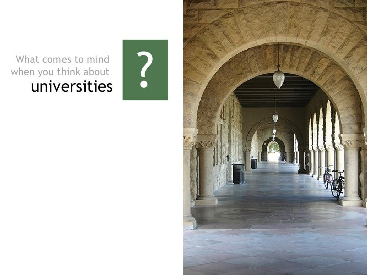 ? What comes to mind  when you think about   universities