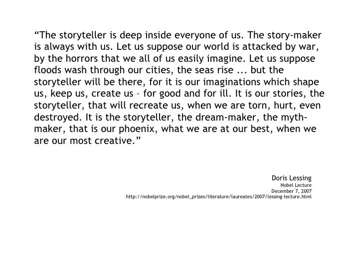 """"""" The storyteller is deep inside everyone of us. The story-maker is always with us. Let us suppose our world is attacked b..."""