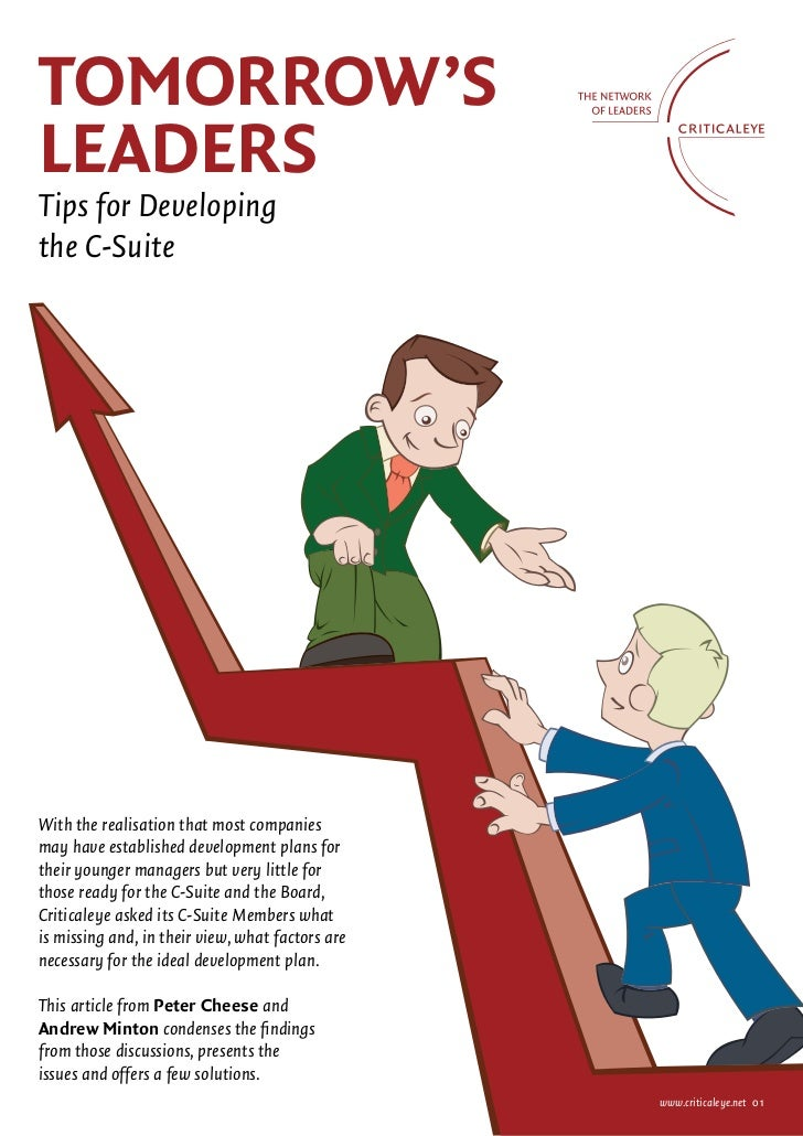 ToMorrow'sLeAdersTips for Developingthe C-SuiteWith the realisation that most companiesmay have established development pl...