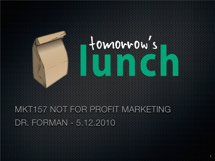 MKT157 NOT FOR PROFIT MARKETING DR. FORMAN - 5.12.2010                                     1