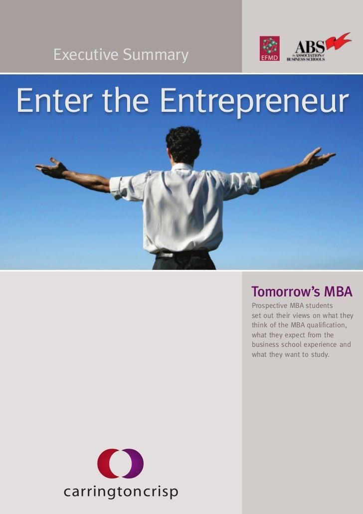 Executive SummaryEnter the Entrepreneur                      Tomorrow's MBA                      Prospective MBA students ...