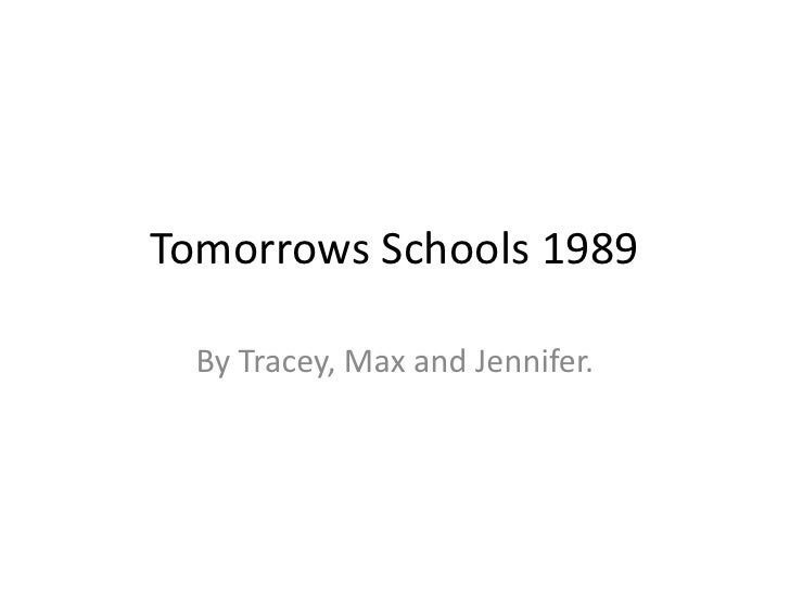 Tomorrows Schools 1989<br />By Tracey, Max and Jennifer. <br />