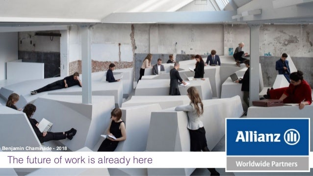 The future of work is already here Benjamin Chaminade - 2018