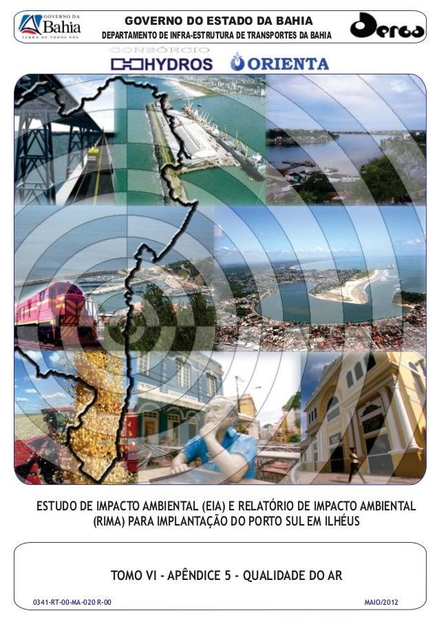 GOVERNO DO ESTADO DA BAHIA DEPARTAMENTO DE INFRA-ESTRUTURA DE TRANSPORTES DA BAHIA  ESTUDO DE IMPACTO AMBIENTAL (EIA) E RE...