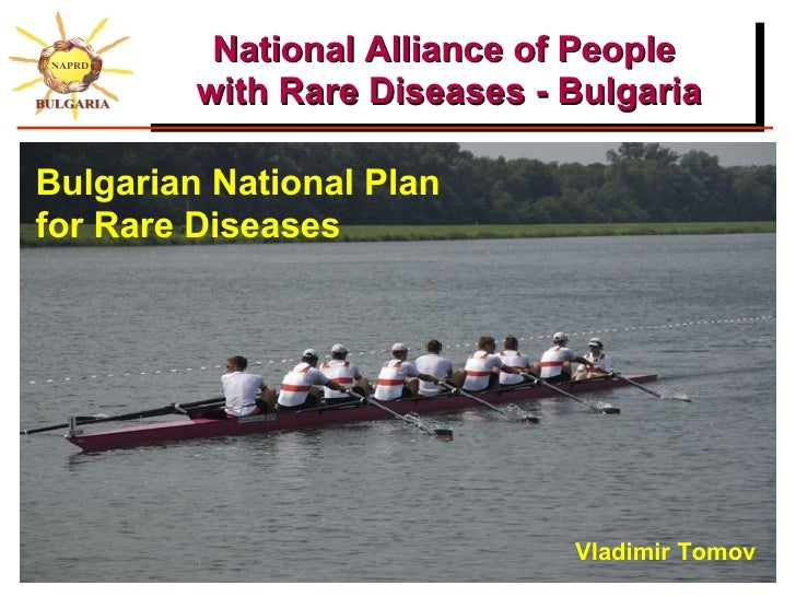 National Alliance of People          with Rare Diseases - Bulgaria  Bulgarian National Plan for Rare Diseases             ...