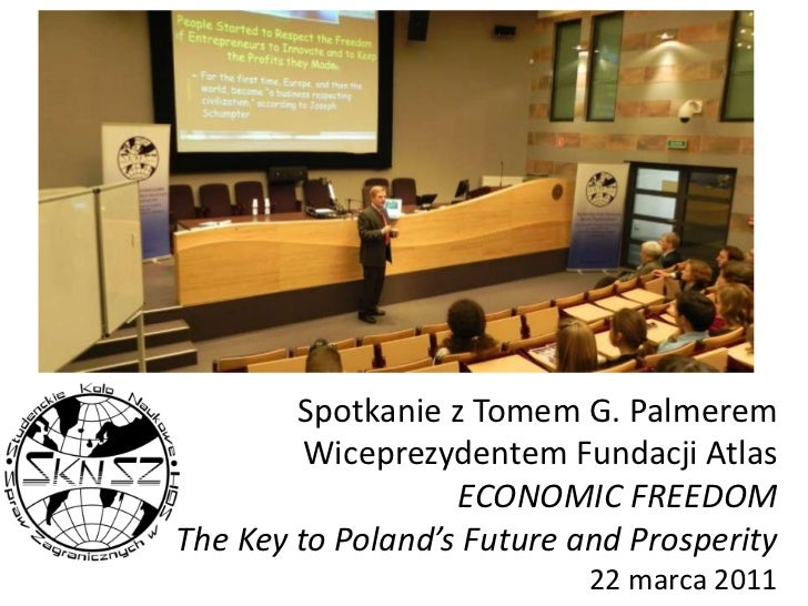 Spotkanie z Tomem G. Palmerem Wiceprezydentem Fundacji AtlasECONOMIC FREEDOM The Key to Poland's Future and Prosperity22 m...