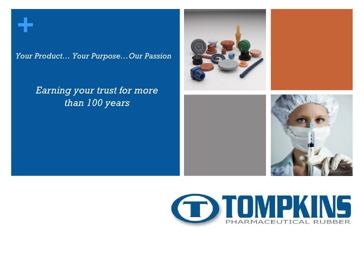 Your Product… Your Purpose…Our Passion Earning your trust for more than 100 years