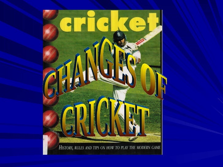 THE INVENTION OF CRICKET Cricket was probably invented by children during Saxon or Norman times. It was played in fields o...