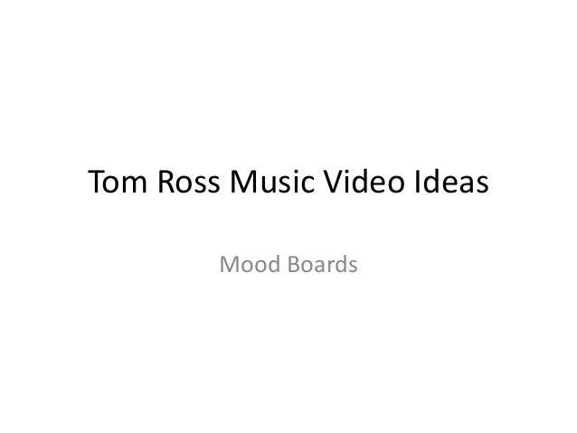 Tom Ross Music Video Ideas Mood Boards