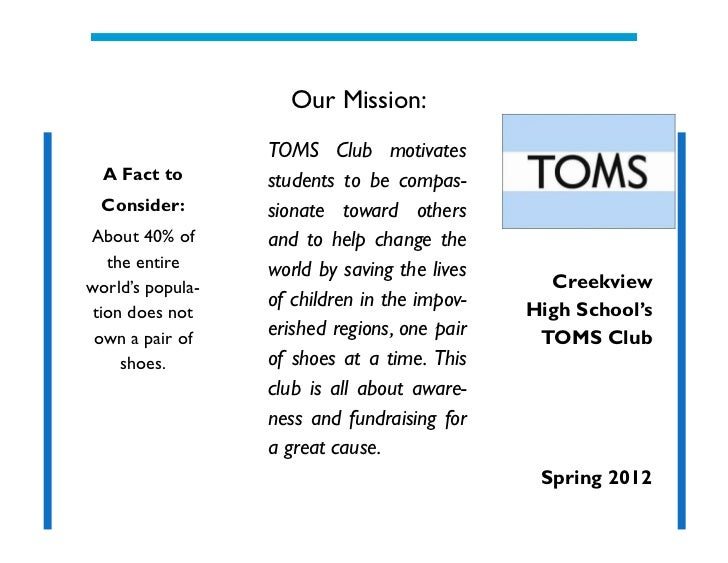 Our Mission:                  TOMS Club motivates  A Fact to       students to be compas-  Consider:       sionate toward ...